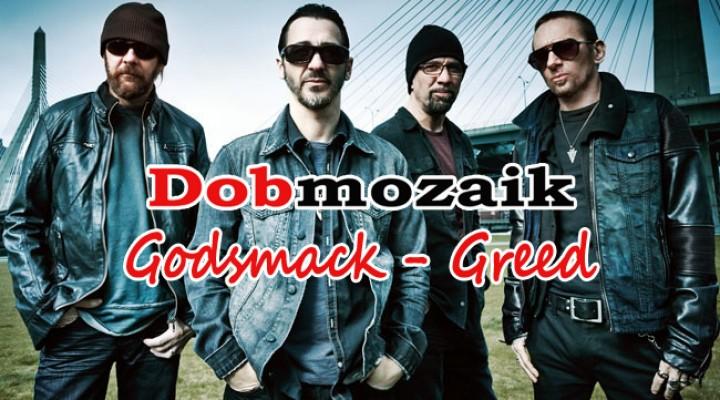 Godsmack – Greed dobkotta