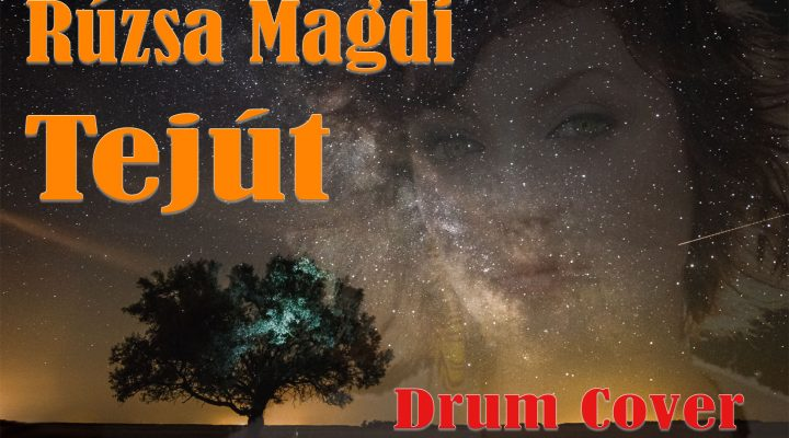Rúzsa Magdi – Tejút (Drum Cover)