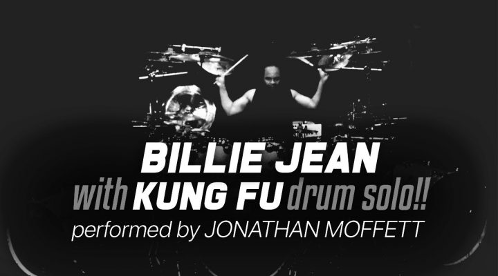 "Jonathan Moffett ""Billie Jean"" with KUNG FU DRUM SOLO!"