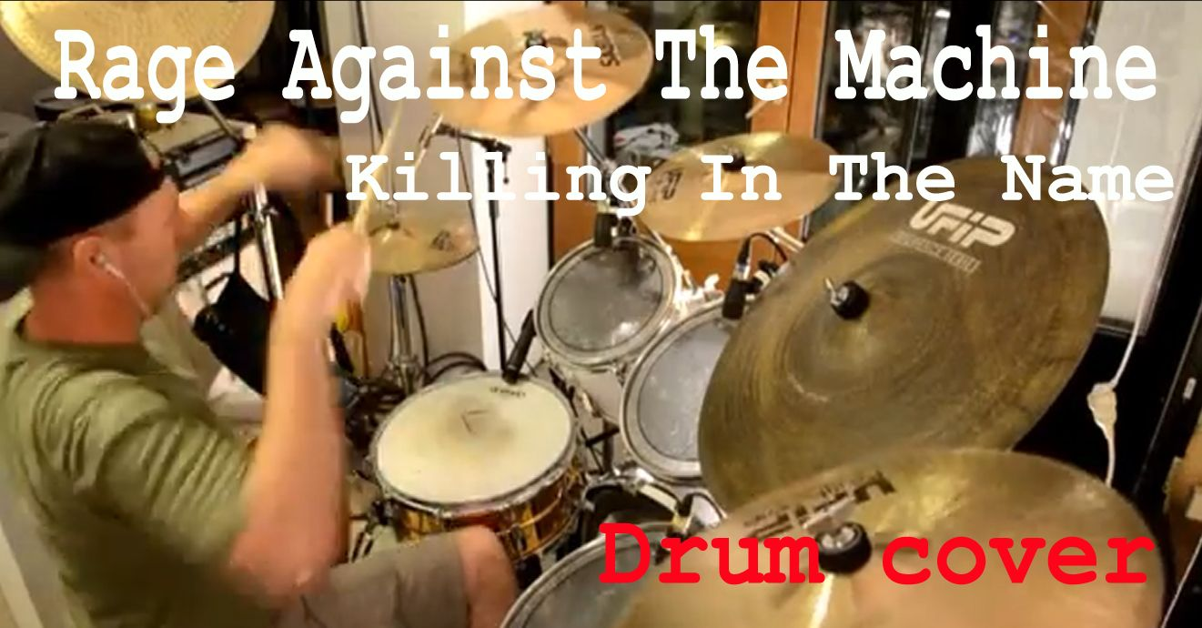 RATM – Killing In The Name (Drum Cover)