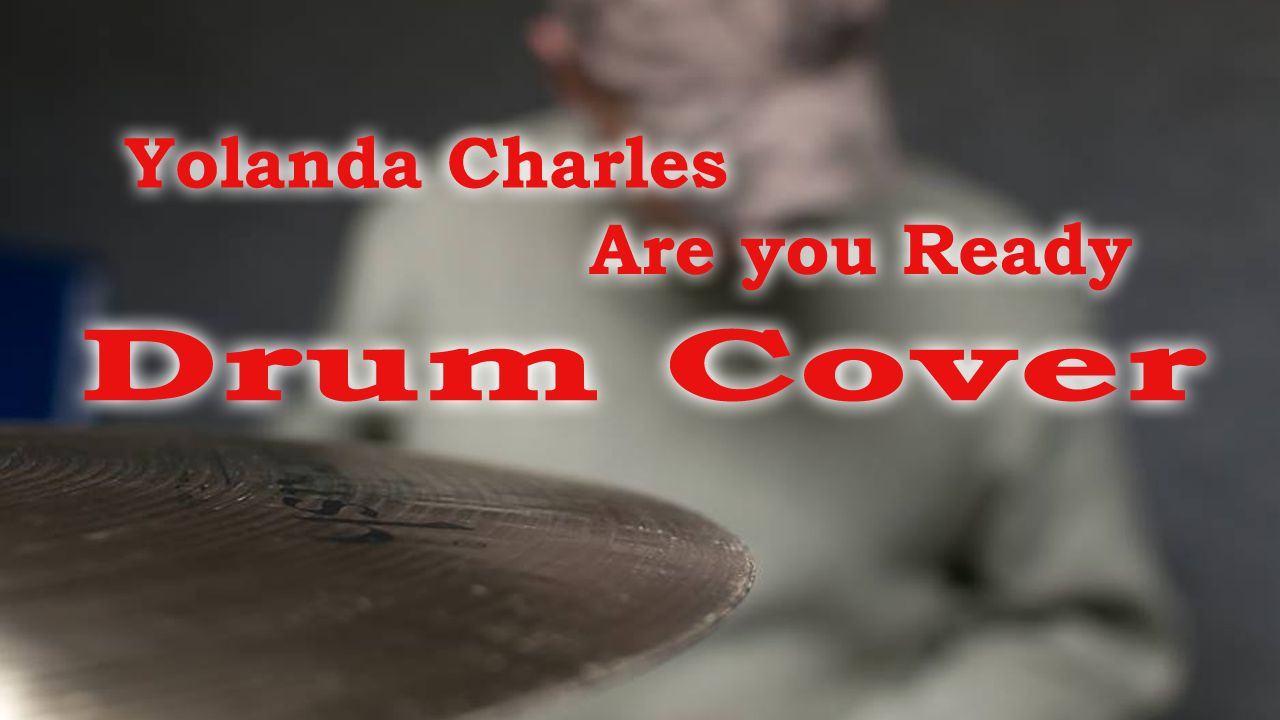 Yolanda Charles – Are You Ready (Drum Cover)