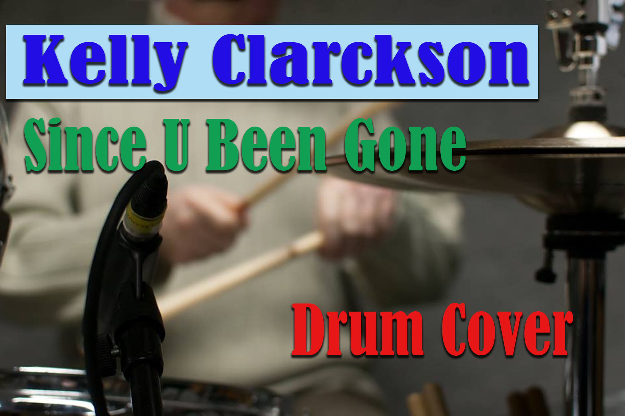 Kelly Clarkson – Since U Been Gone (Drum Cover by Zsolt Szentmártoni)